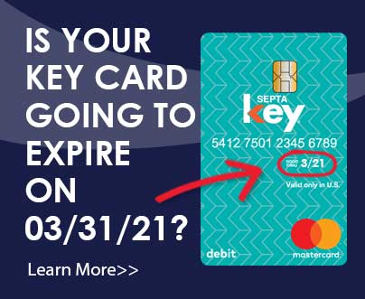 March 1, 2021 | Check the Expiration Date on the Front of Your SEPTA Key Card